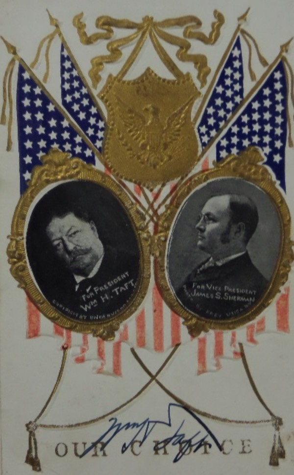 "This MUST HAVE, historic US item is a very old ""Our Choice"" postcard, featuring images of Presidential Candidate, William Howard Taft, and VP Candidate, James Sherman.  It is stamped from 1908, and comes hand-signed in blue fountain pen ink by the man who would be king ... so to speak. Great looking piece, and, at 110 years old, valued into the low thousands!"